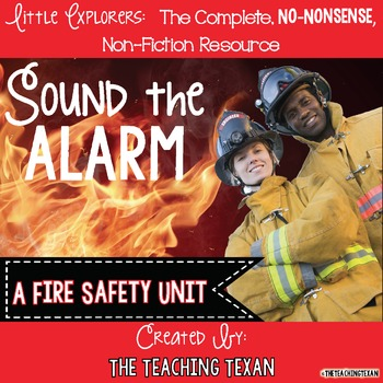 Sound the Alarm:  A Non-Fiction Fire Safety Unit