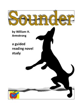 Sounder by William H. Armstrong a guided reading novel study