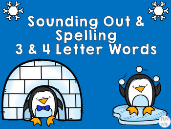 Sounding Out & Spelling 3 & 4 Letter Words