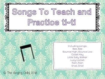 Songs to Teach and Practice ti-ti