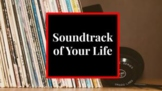 Soundtrack of Your Life (#SOYL)