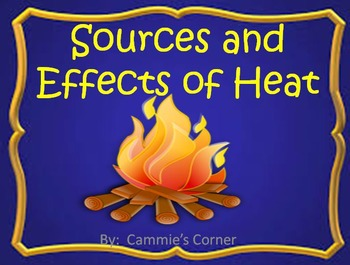 Sources and Effects of Heat POWERPOINT with Notes - 3rd Science