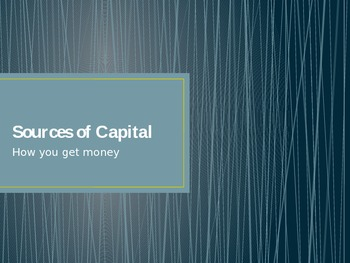 Sources of Capital: How You Get Money