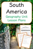 South America - Geography Unit Lesson Plans