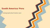 South America- Peruvian Culture