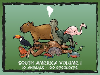 South America Volume 1 -- 10 Wild Animals -- 100 K-2 Resources