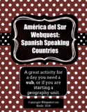 South America Webquest (Spanish Speaking Countries)