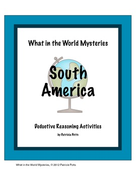 South America:  What in the World Mysteries