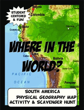 South America Where in the World Scavanger Hunt & Map Phys