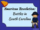 South Carolina - Revolutionary War: Battles in South Carolina Presentation 3-3.3