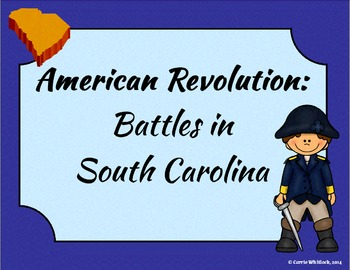 South Carolina - Revolutionary War: Battles in South Carol