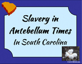 South Carolina - Antebellum Slavery Presentation 3-4.2