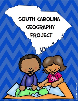 South Carolina - Geography of our State Project 3-1.1 & 3-1.2