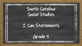South Carolina Grade 5 Social Studies I Can Statement Posters