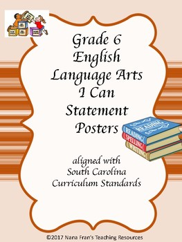 South Carolina Grade 6 English Language Arts I Can Statement Posters