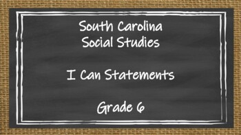 South Carolina Grade 6 Social Studies I Can Statement Posters Full Page