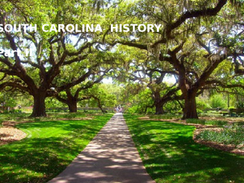 South Carolina History PowerPoint - Part II