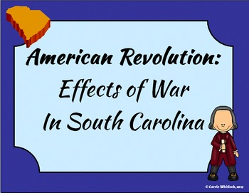 South Carolina - Revolutionary War: Effects in South Carolina Presentation 3-3.4