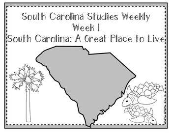South Carolina Social Studies Weekly: Week 1 A Great Place to Live