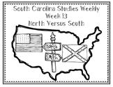 South Carolina Social Studies Weekly: Week 13 North Vs. South