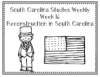 South Carolina Social Studies Weekly: Week 15 Reconstruction