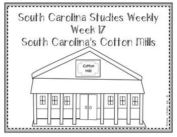 South Carolina Social Studies Weekly: Week 16 Cotton Mills
