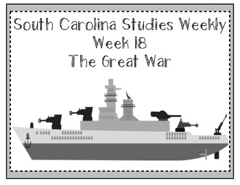 South Carolina Social Studies Weekly: Week 18 The Great War