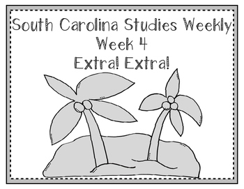 South Carolina Social Studies Weekly: Week 4 Extra! Extra!
