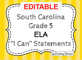 South Carolina State Standards I Can Statements - 5th Grade ELA