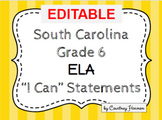 South Carolina State Standards I Can Statements - 6th Grade ELA