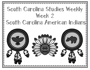 South Carolina Studies Weekly: Week 2 South Carolina's American Indians