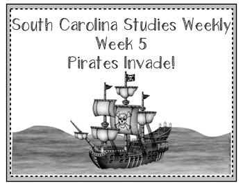 South Carolina Studies Weekly: Week 5 Pirates Invade!