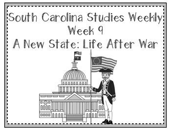 South Carolina Studies Weekly: Week 9 A New State: Life After War