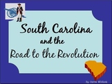 South Carolina and the Road to the Revolution Presentation 3-3.1