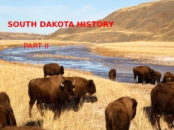 South Dakota History Powerpoint - Part II