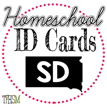 South Dakota (SD) Homeschool ID Cards for Teachers and Students