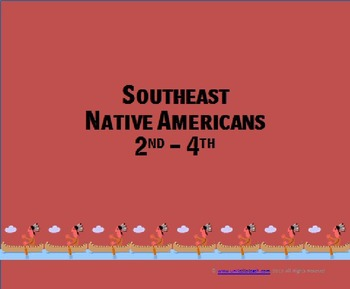 Southeast Native Americans (2nd - 4th grades)