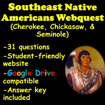 Southeast Native Americans Webquest (Cherokee, Chickasaw, and Seminole)