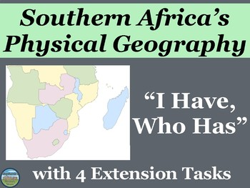 Southern Africa's Physical Geography Review Game: I Have Who Has