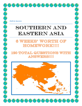 Southern Eastern Asia 120 Questions or 6 Weeks worth of homework!!!