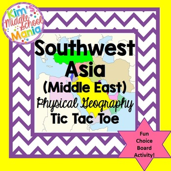 Southwest Asia ( Middle East ) Geography Tic Tac Toe Choice Board