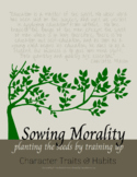 Sowing Morality - Character Trait and Habit (Charlotte Mason)