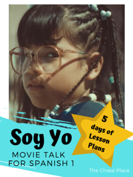 Soy Yo Movie Talk & 5 days of Lesson Plans
