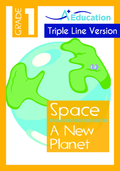 Space - A New Planet - Grade 1 (with 'Triple-Track Writing Lines')
