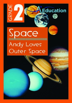 Space - Andy Loves Outer Space - Grade 2