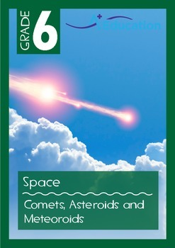 Space - Comets, Asteroids and Meteoroids - Grade 6