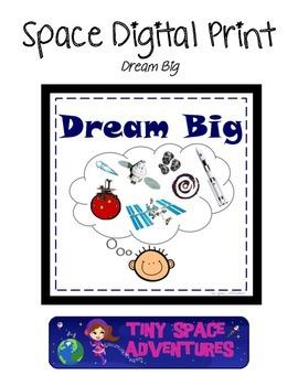 Space Digital Print: Dream Big