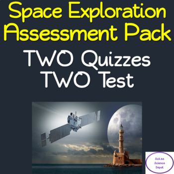 Space Exploration Assessment Pack: 2 Quizzes + 2 Tests