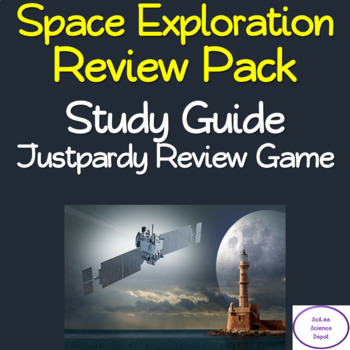Space Exploration Review Pack: Syudy Guide + Justpardy Review Game