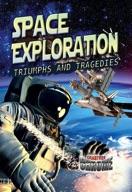 Space Exploration: Triumphs and Tragedies